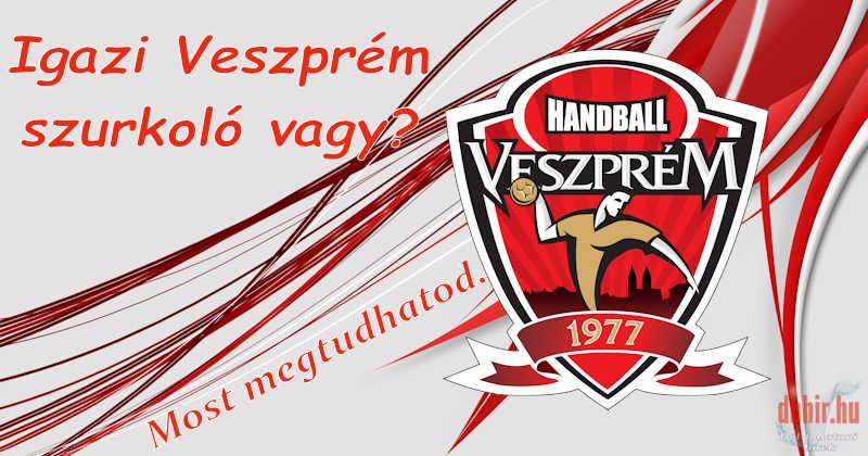 Igazán Veszprém KC szurkoló vagy?