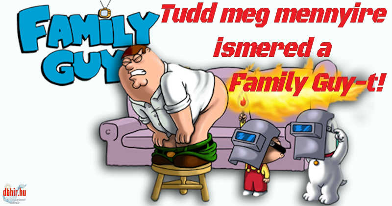 Tudd meg, hogy igazi Family Guy rajongó vagy-e?