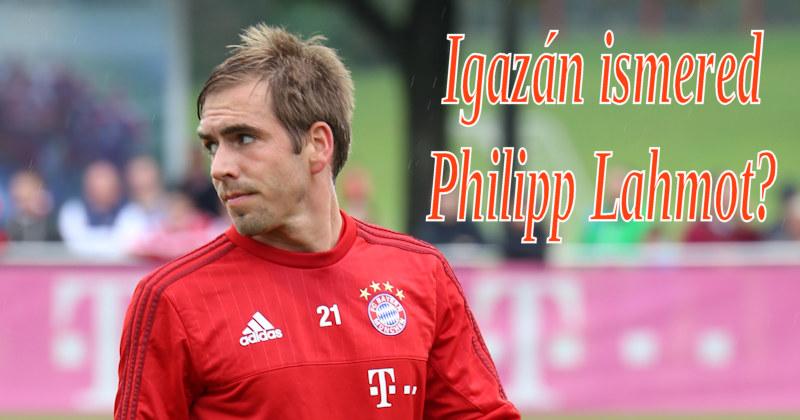 Igazi Bayern szurkoló vagy? Tudd meg mennyire ismered Philipp Lahmot!